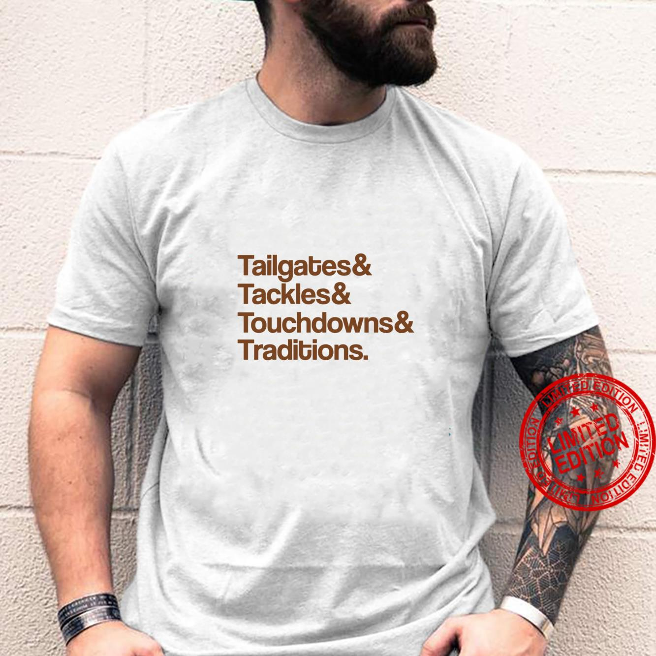Football Tailgates Tackles Touchdowns Traditions Brown Shirt