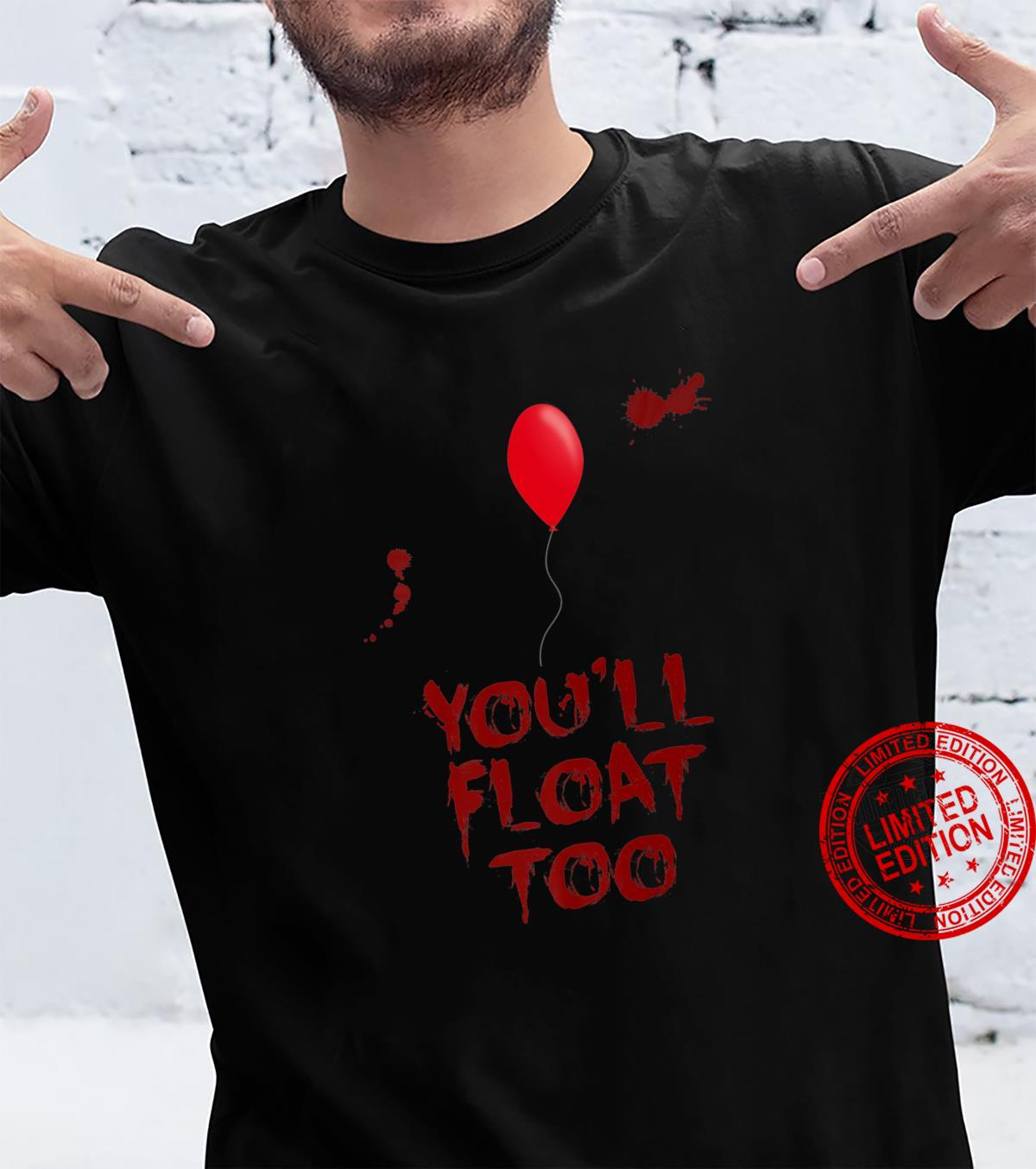 You'll float too Red Balloon Horror Shirt