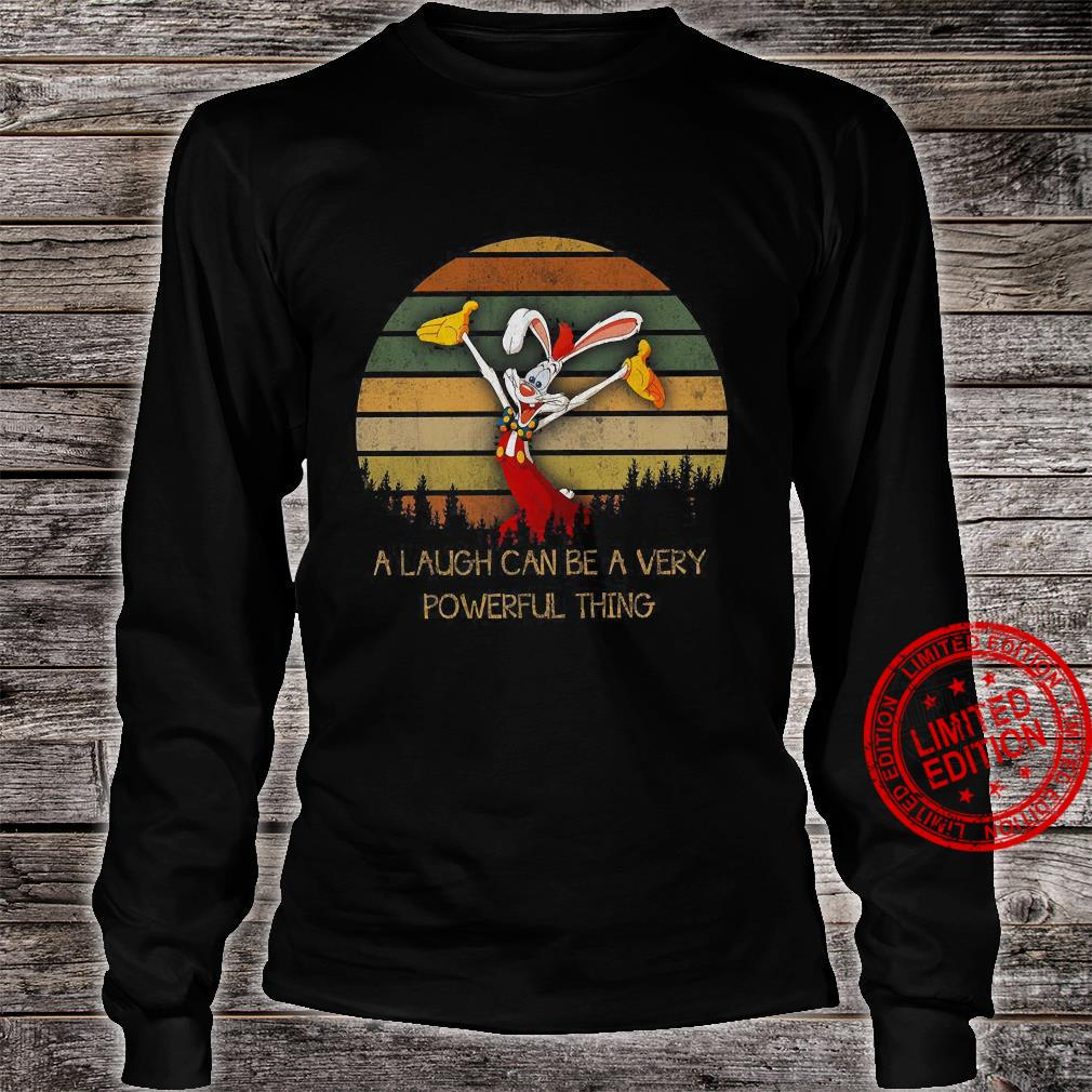 A Laugh Can Be A Very Powerful Thing Shirt long sleeved