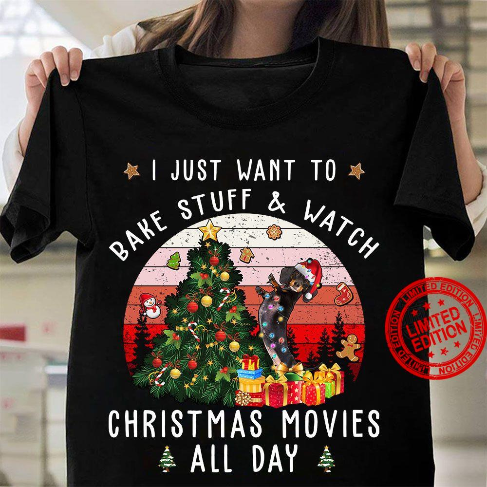 Dachshund I Just Want To Bake Stuff Watch Christmas Movies All Day Shirt