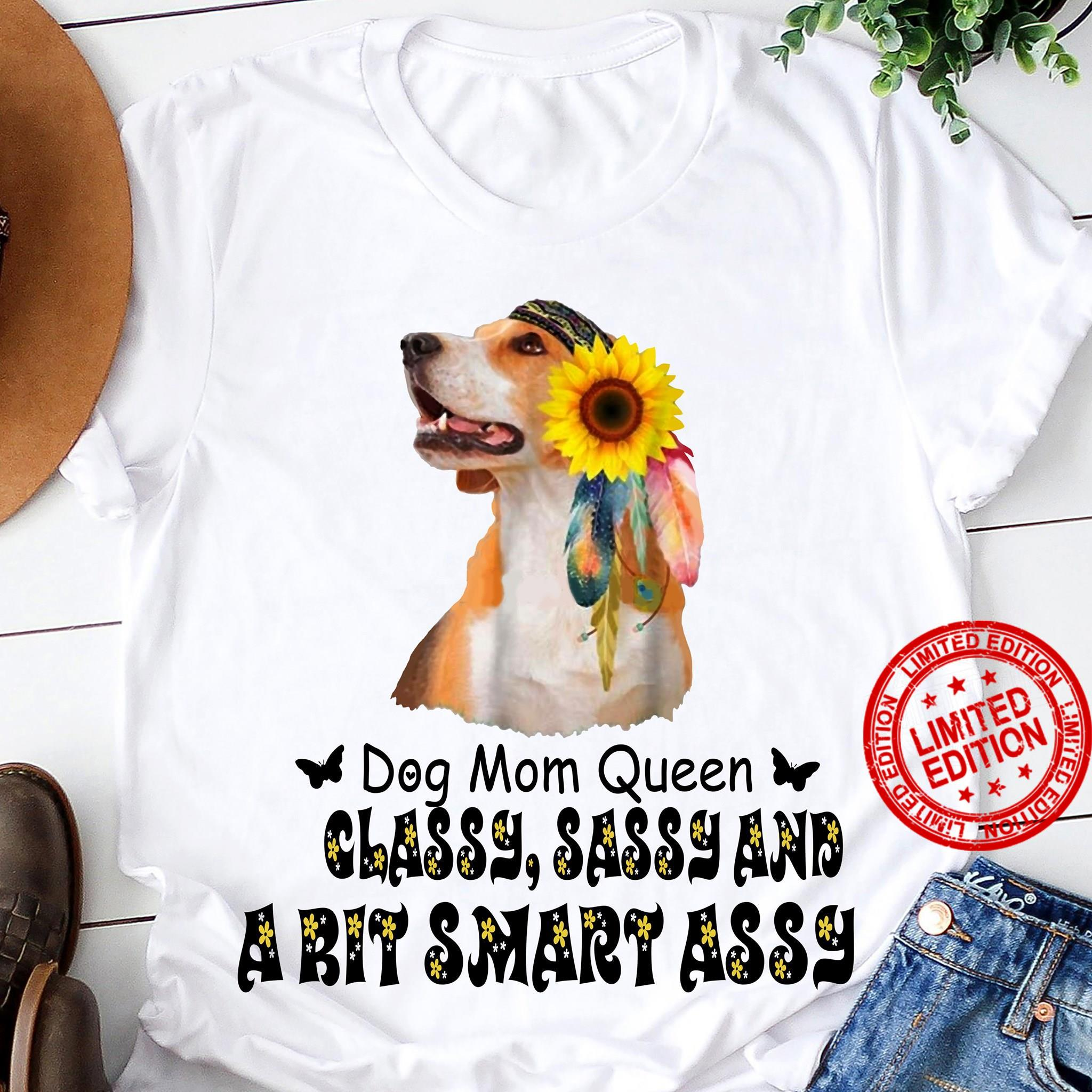 Dog Mom Queen Classy Sassy And A Bit Smart Assy Shirt