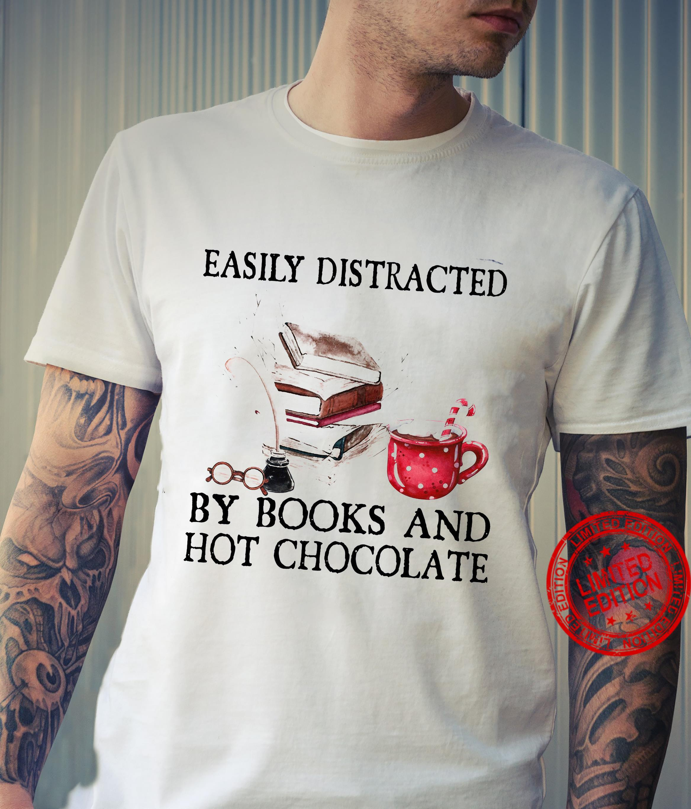Easily Distracted By Books And Hot Chocolate Shirt unisex