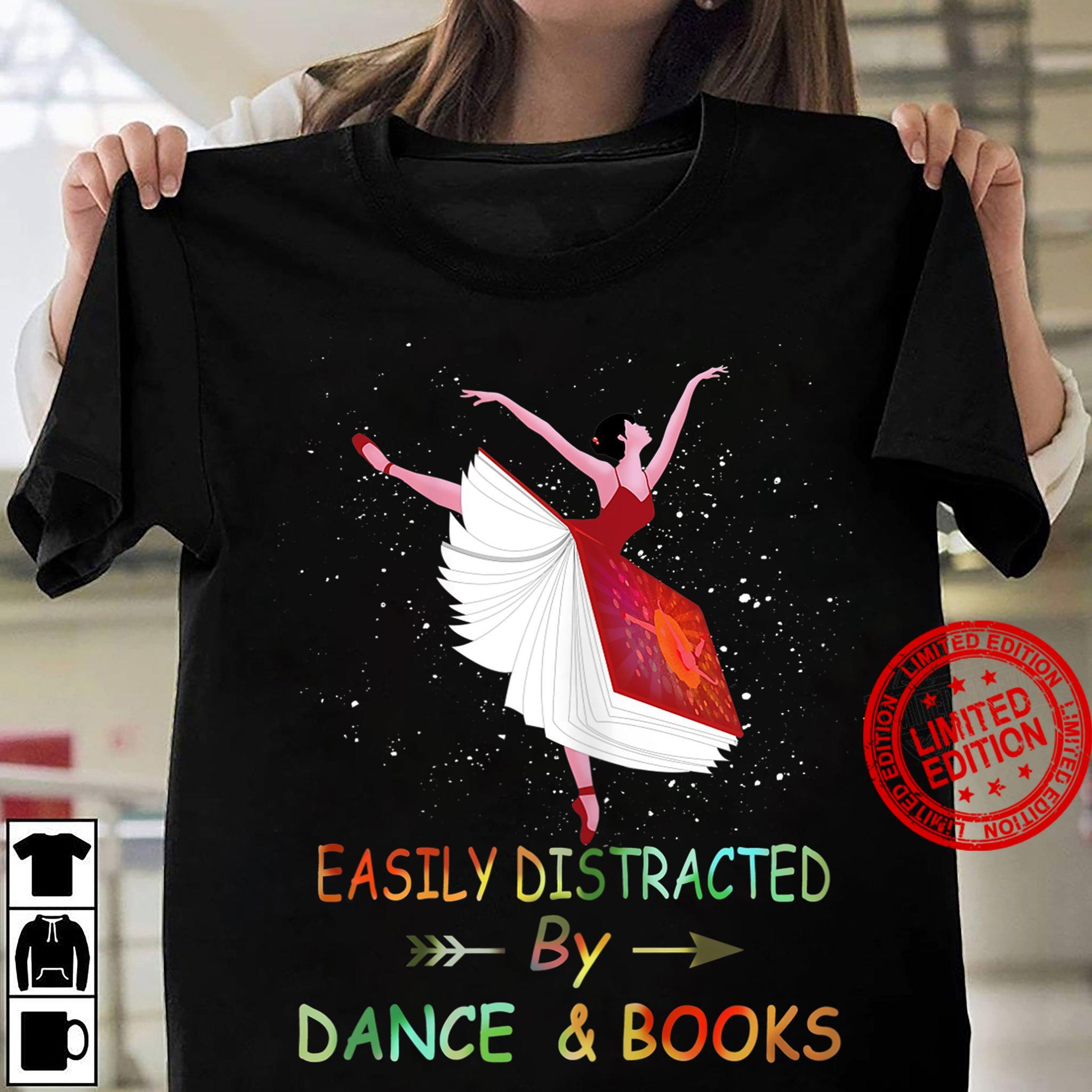 Easily Distracted By Dance & Books Shirt