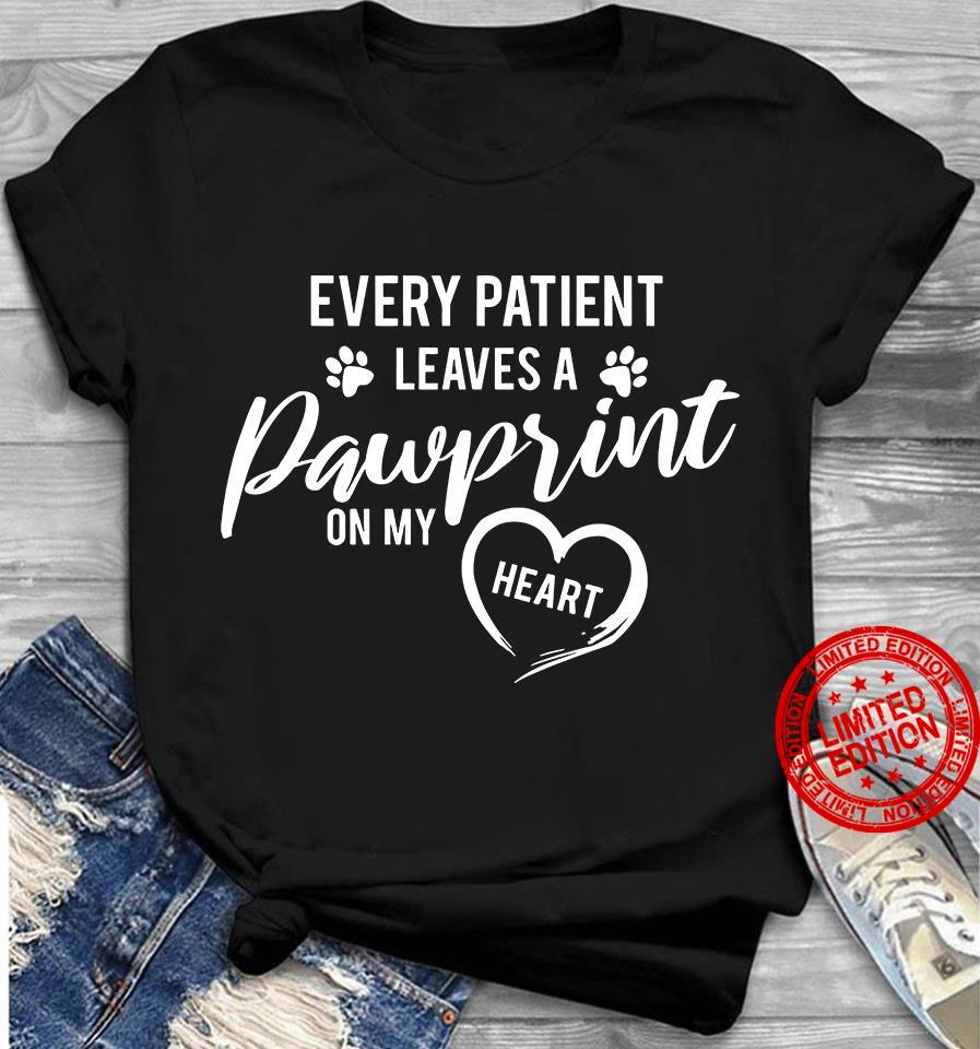 Every Patient Leaves A Pawprint On My Heart Shirt