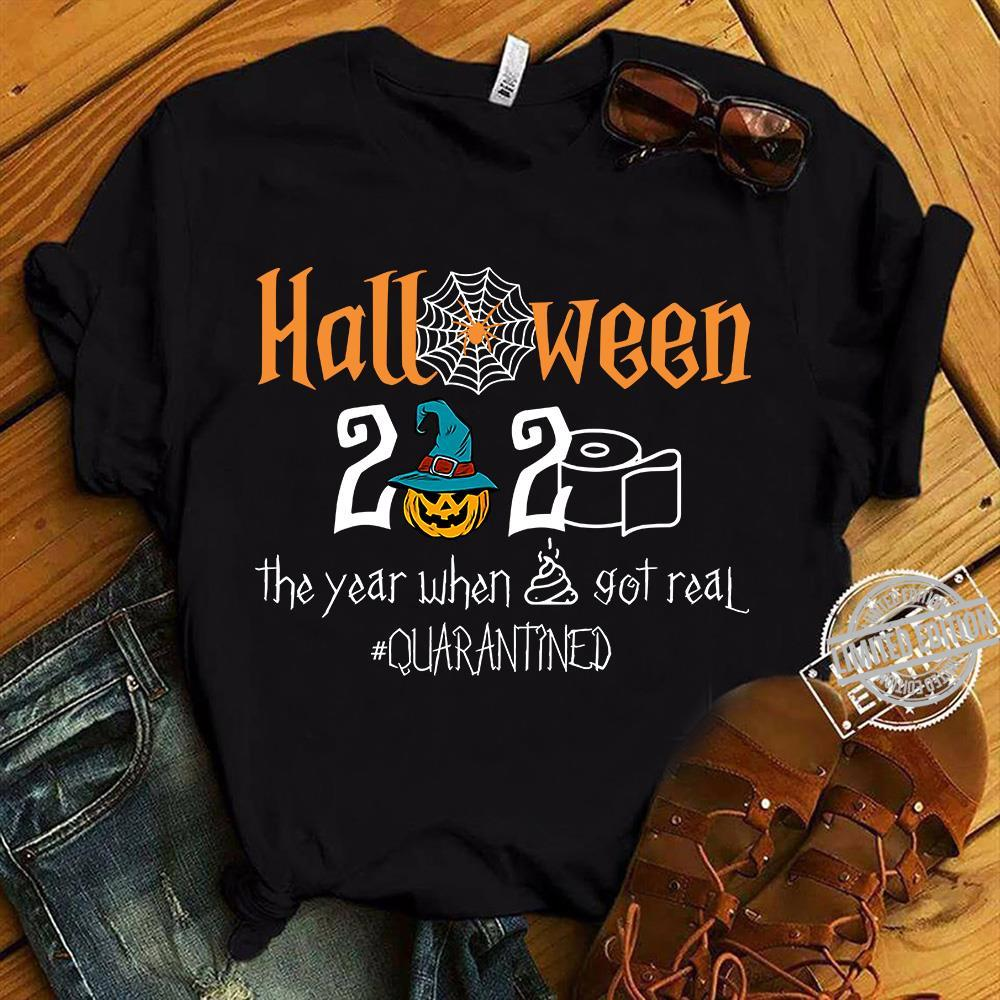 Halloween 2020 Shirts Halloween 2020 The Year When Got Real Quarantined Shirt