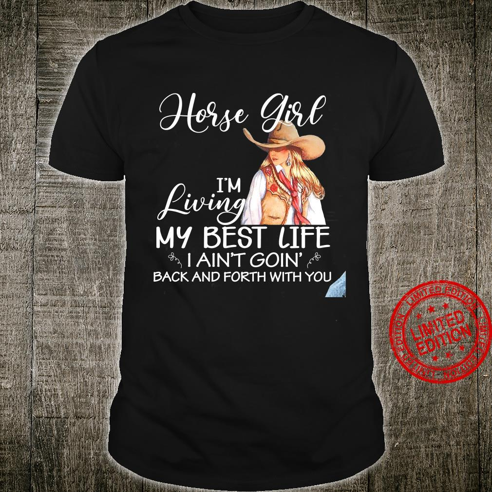 Horse Girl I'm Living My Best Life I Ain't Goin Back And Forth With You Shirt unisex