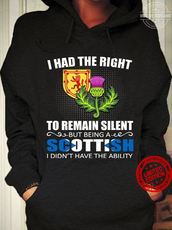 I Had The Right To Remain Silent But Being A Scottish Shift