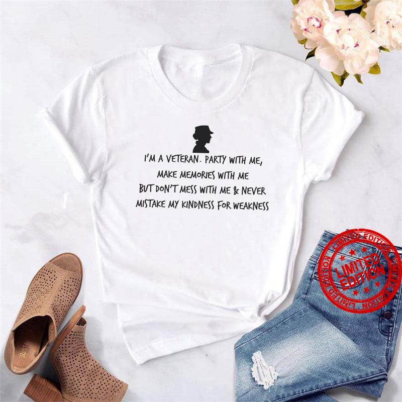 I'm A Veteran Party With Me Make Memories With Me Shirt