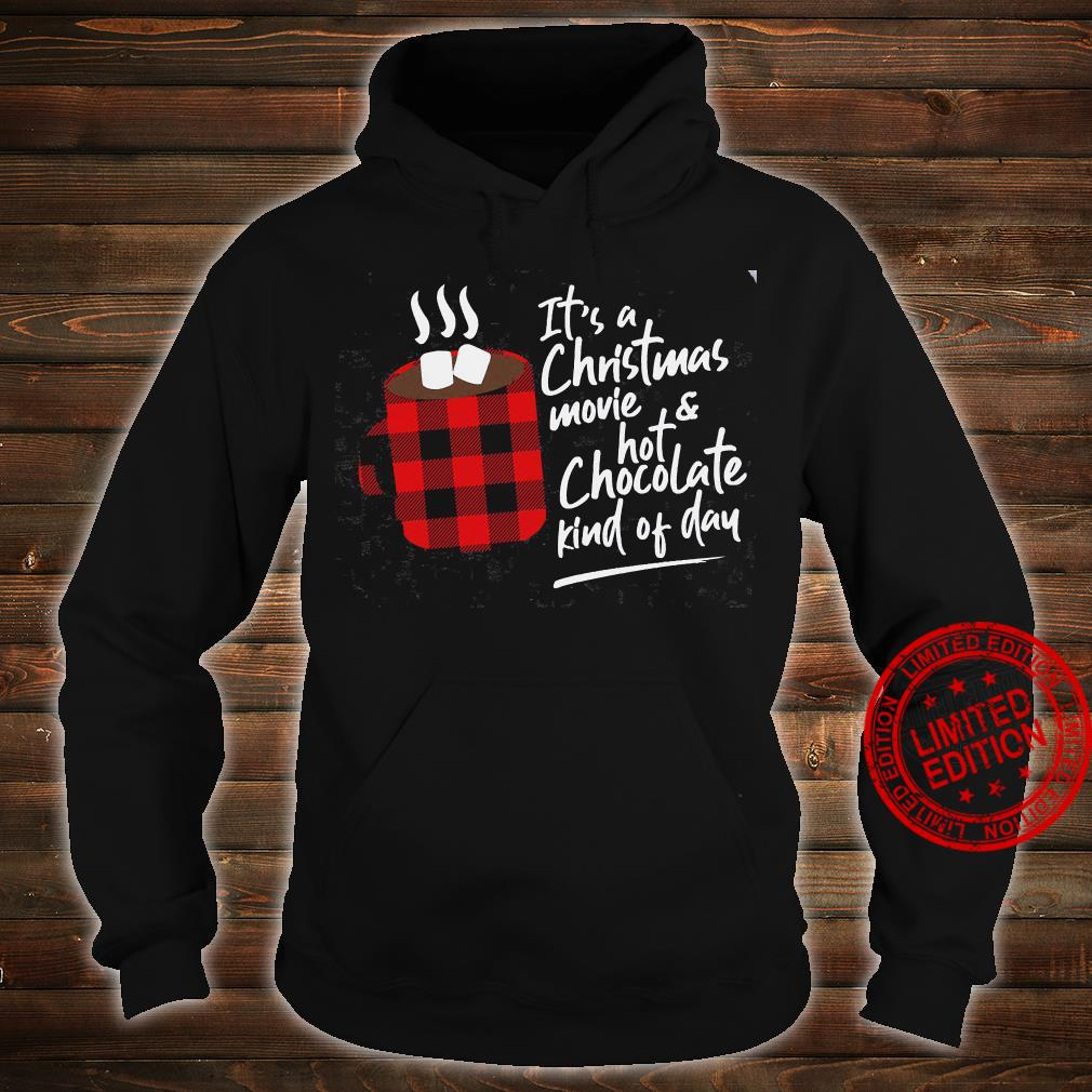 It's A Christmas Movie & Hot Chocolate Kinf Of Day Shirt hoodie