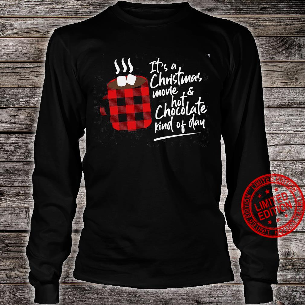 It's A Christmas Movie & Hot Chocolate Kinf Of Day Shirt long sleeved