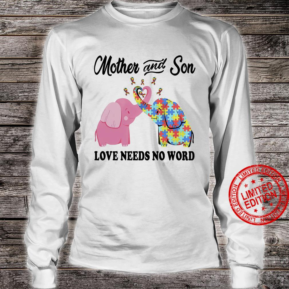 Mother And Son Love Needs No Word Shirt long sleeved
