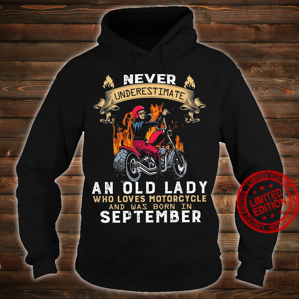Never Underestimate An Old Lady Who Loves Motorcycle And Was Born In September Shirt hoodie
