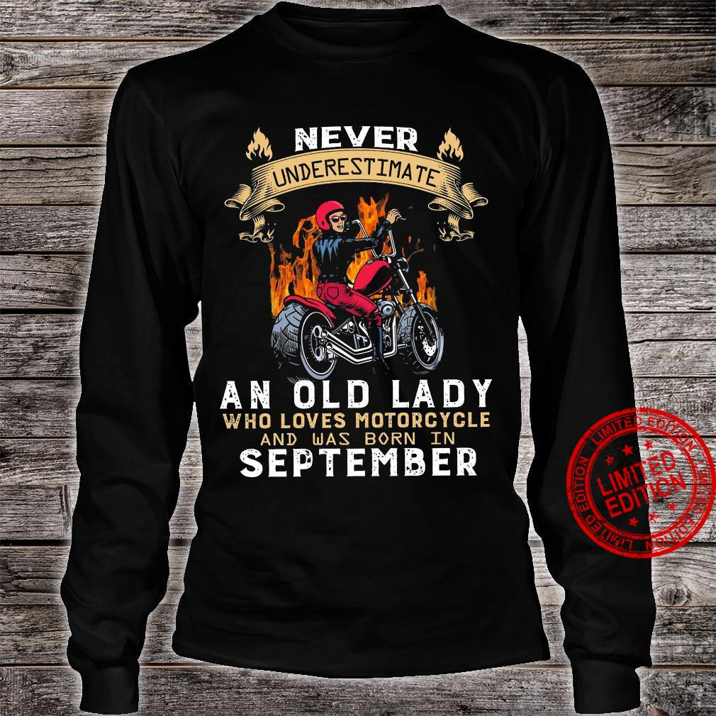 Never Underestimate An Old Lady Who Loves Motorcycle And Was Born In September Shirt long sleeved