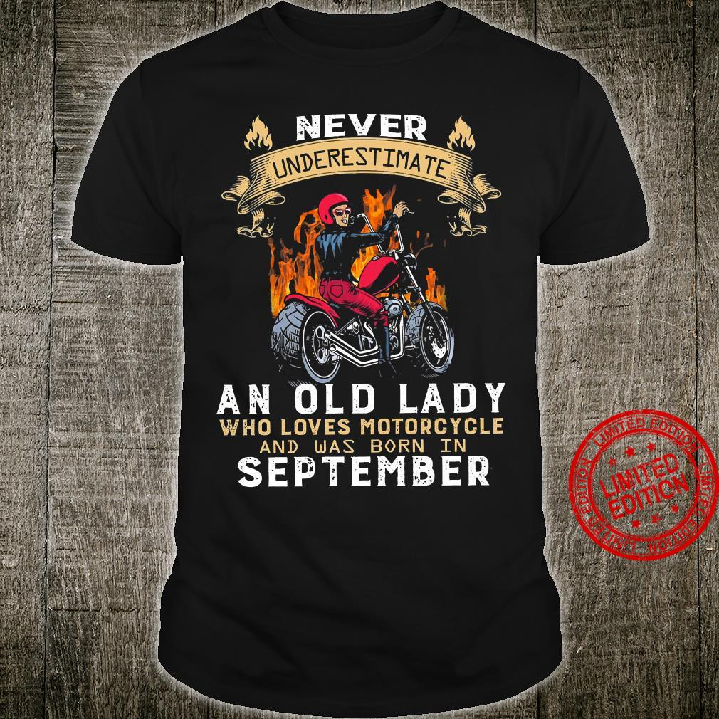 Never Underestimate An Old Lady Who Loves Motorcycle And Was Born In September Shirt unisex