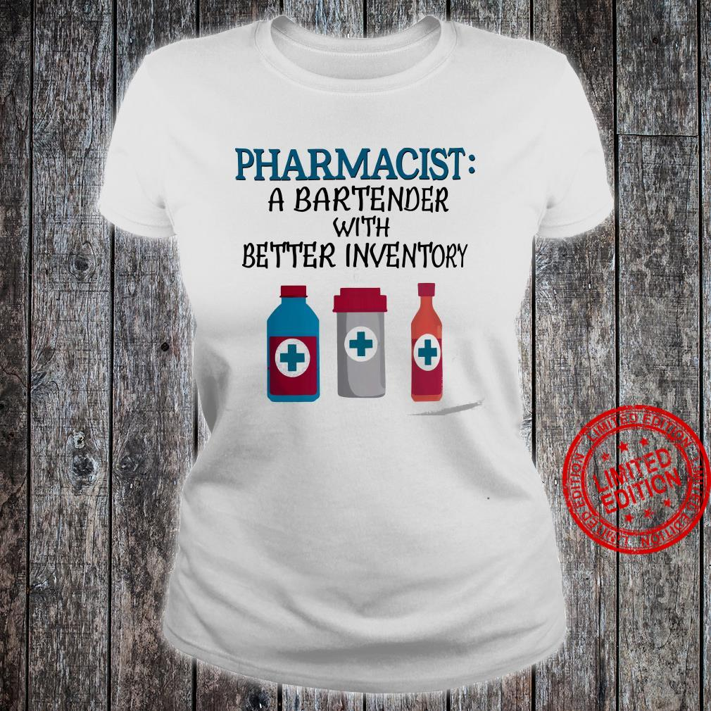 Pharmacist A Bartender With Better Inventory Shirt ladies tee