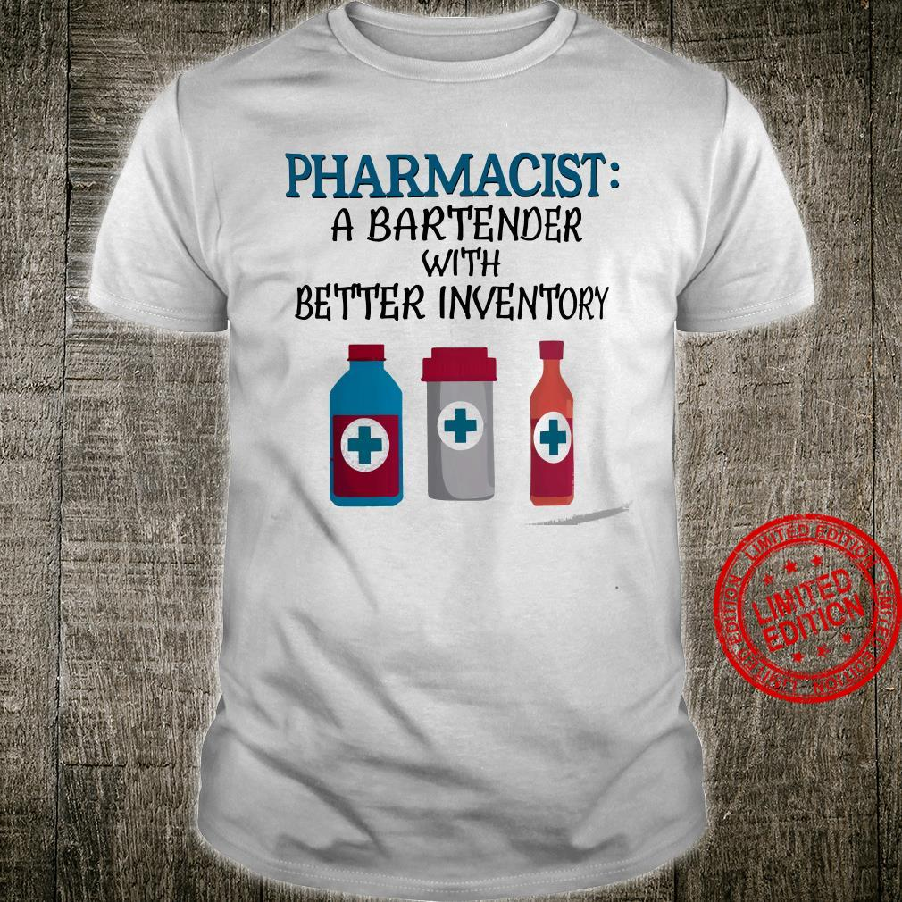 Pharmacist A Bartender With Better Inventory Shirt unisex