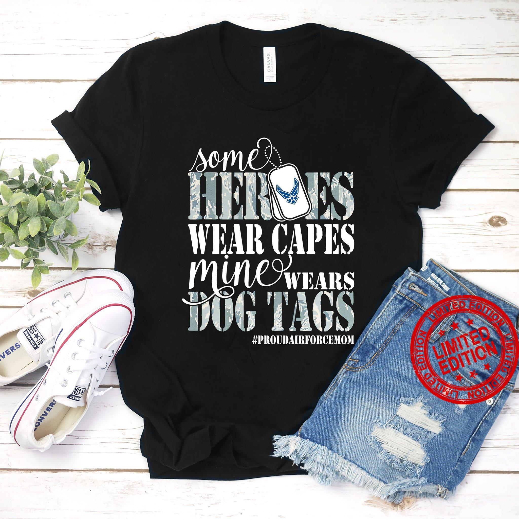 Some Heroes Wear Capes Mine Wears Dog Tags Shirt